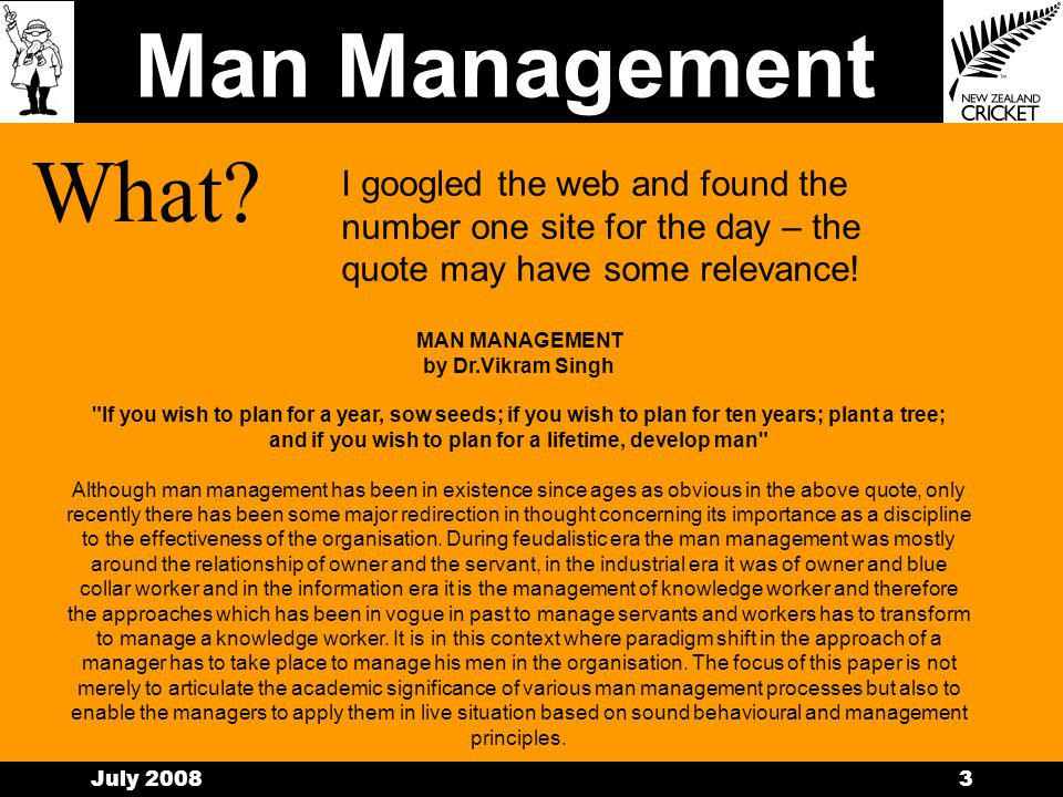 Man Management July 20082 Who? Why? How? What?