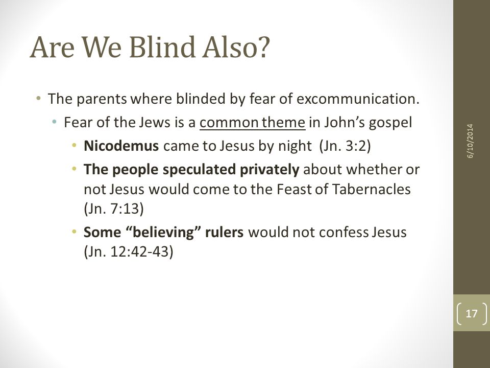 Are We Blind Also. The parents where blinded by fear of excommunication.