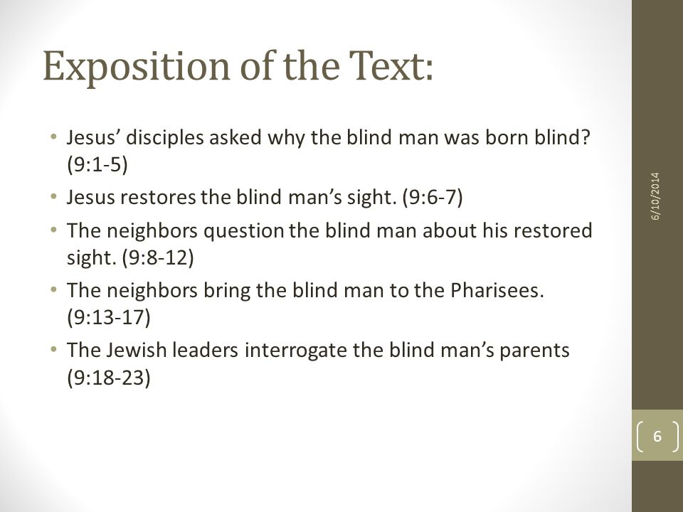 Exposition of the Text: Jesus disciples asked why the blind man was born blind.