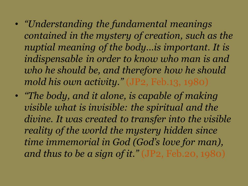 Understanding the fundamental meanings contained in the mystery of creation, such as the nuptial meaning of the body...is important.