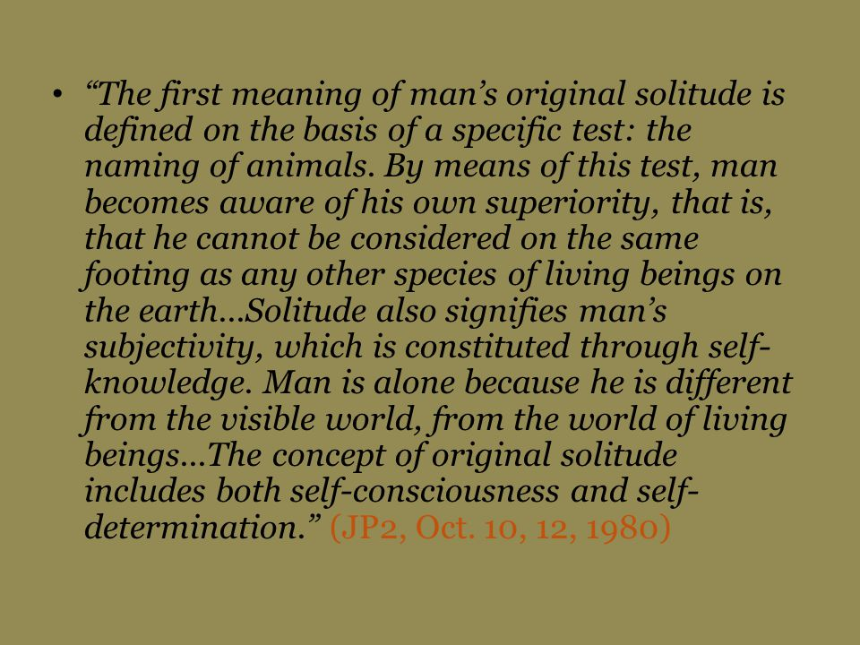 The first meaning of mans original solitude is defined on the basis of a specific test: the naming of animals.