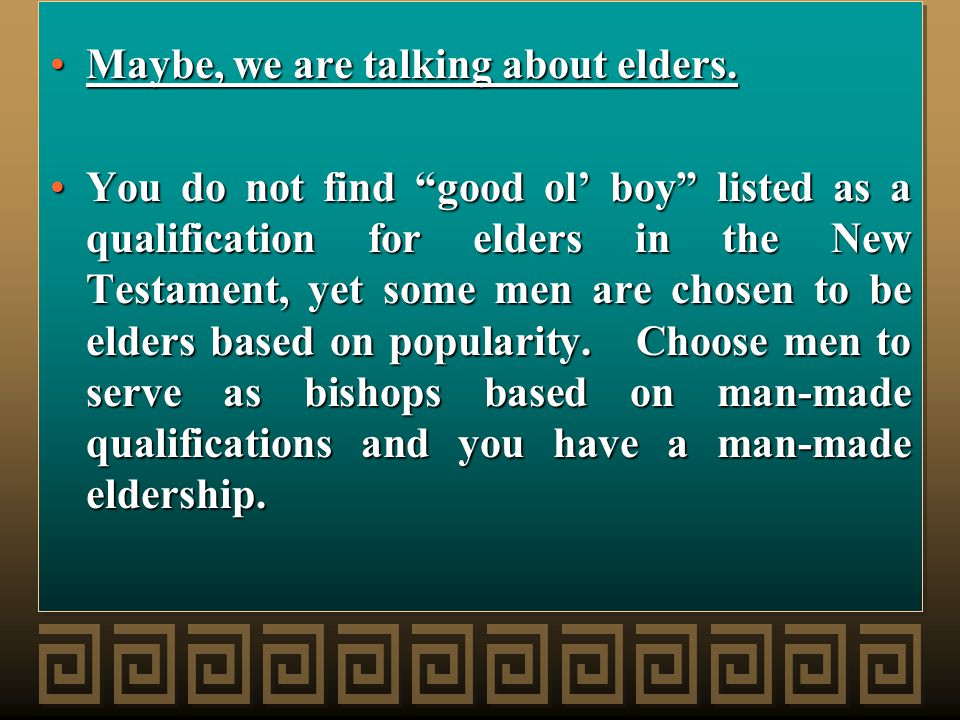 Maybe, we are talking about elders.Maybe, we are talking about elders.