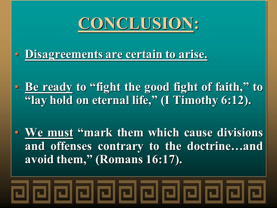CONCLUSION: Disagreements are certain to arise.Disagreements are certain to arise.