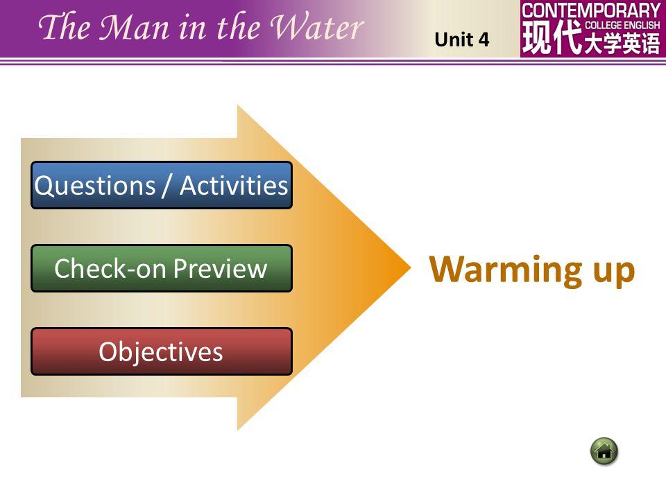 R einforcement einforcement T ext Analysisext Analysis The Man in the Water B ackground ackground W arming uparming up Unit 4