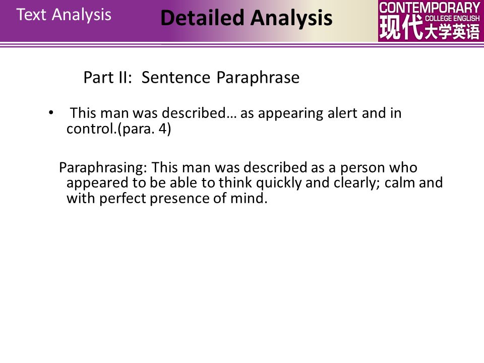Text Analysis Detailed Analysis Part II: Sentence Paraphrase... delivering every heros line that is no less admirable for being repeated. (para. 3) Pa