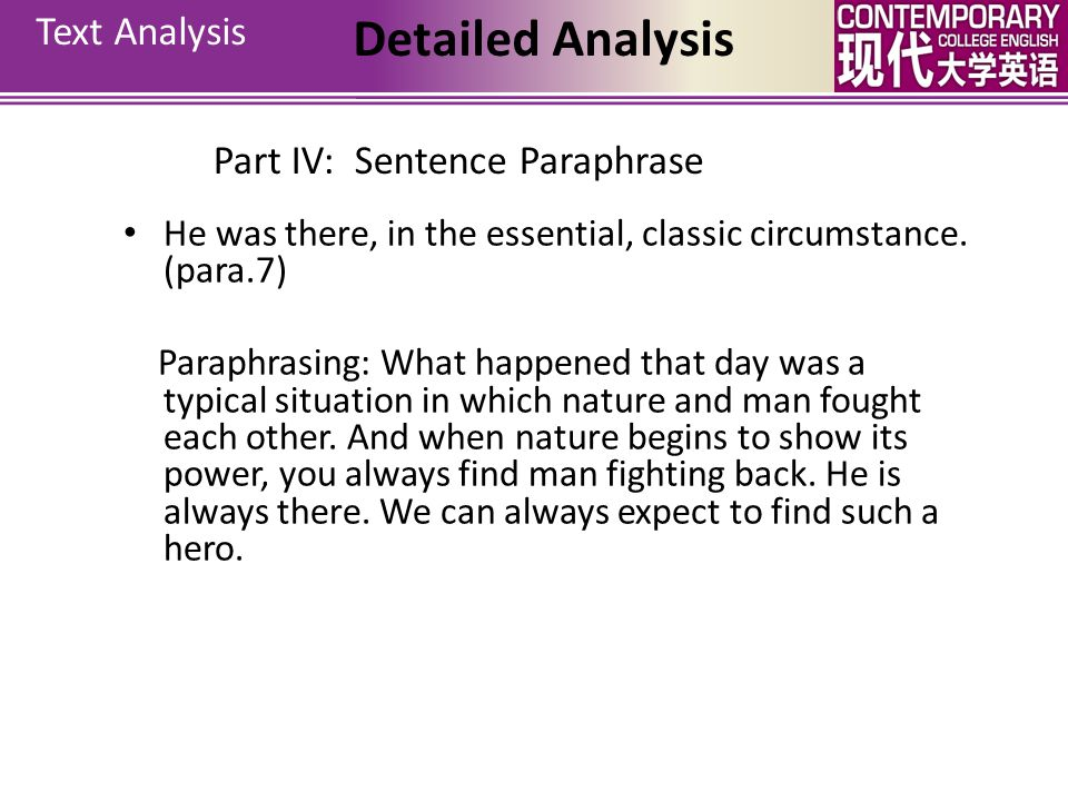 Text Analysis Detailed Analysis Part IV: Main Idea 1.What does the essential, classic circumstance refer to? 2.The one making no distinctions of good
