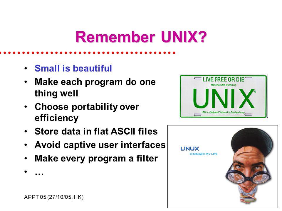 APPT 05 (27/10/05, HK)19 Remember UNIX.