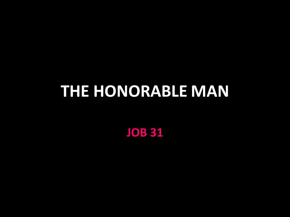 THE HONORABLE MAN JOB 31