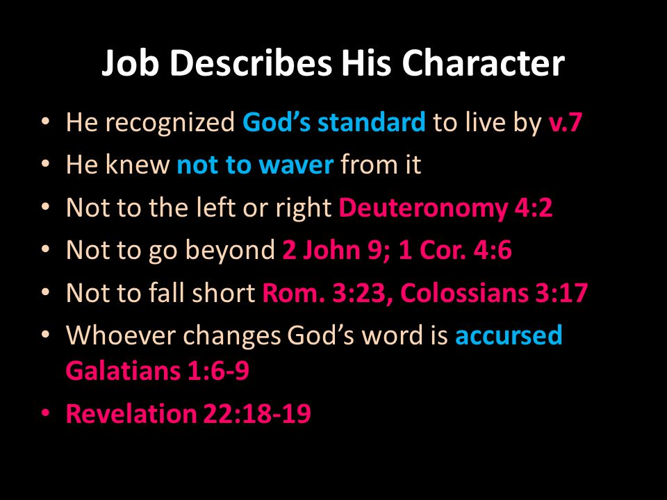 Job Describes His Character He didnt let himself be deceived by a woman He did not look for opportunity to sin v.9 He guarded his heart and avoided situations that would create temptations Prov.