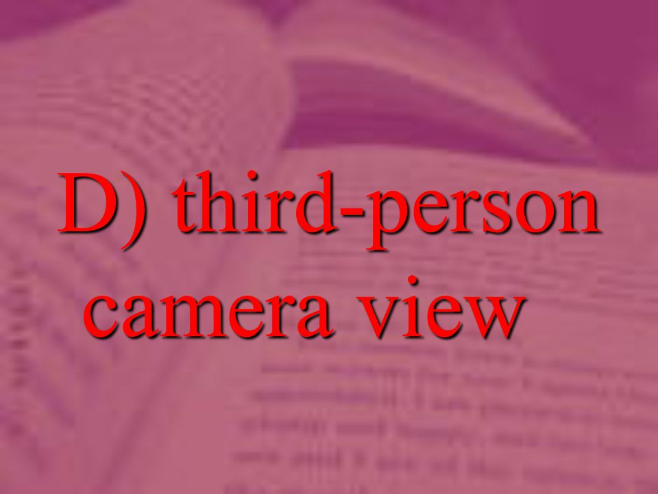 D) third-person camera view