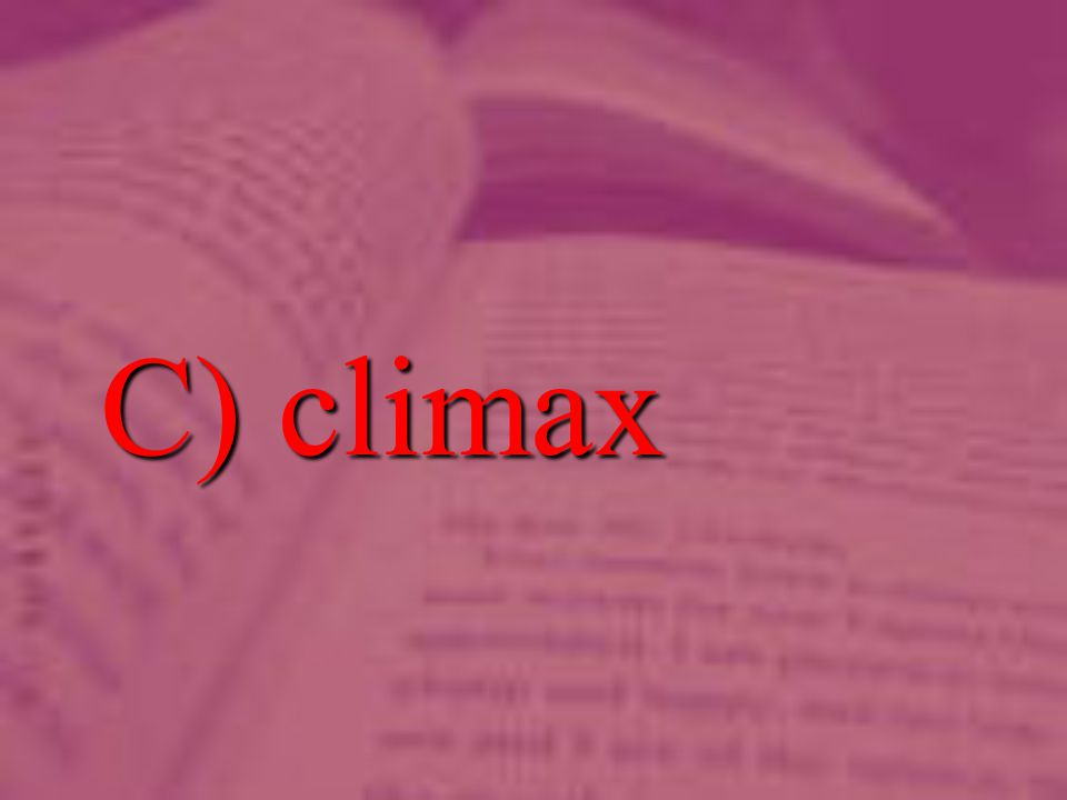 C) climax