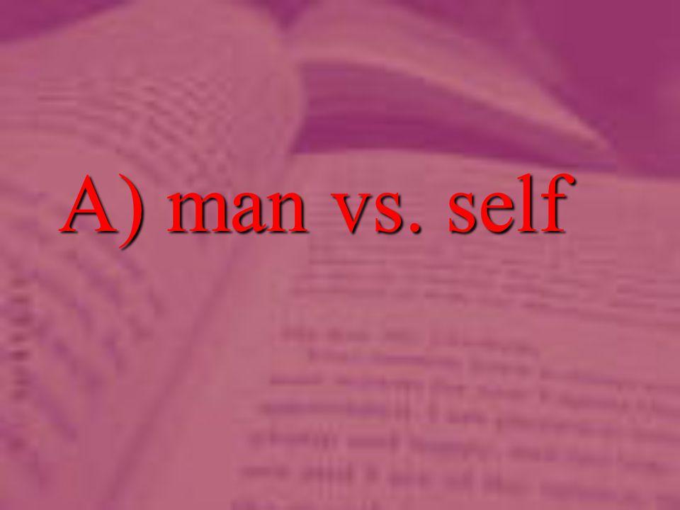 A) man vs. self