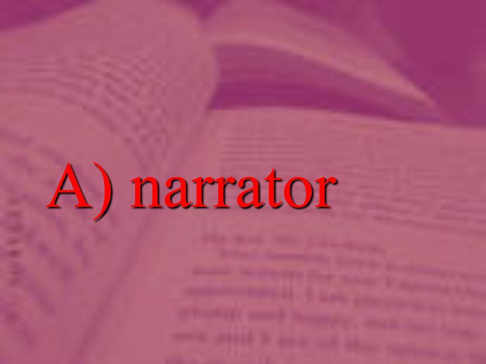 A) narrator