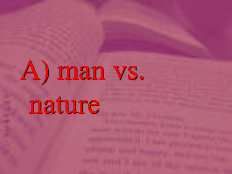 A) man vs. nature