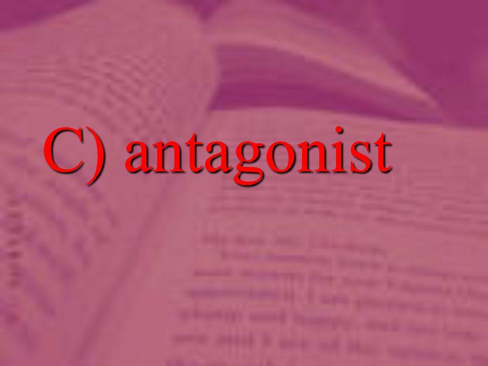 C) antagonist