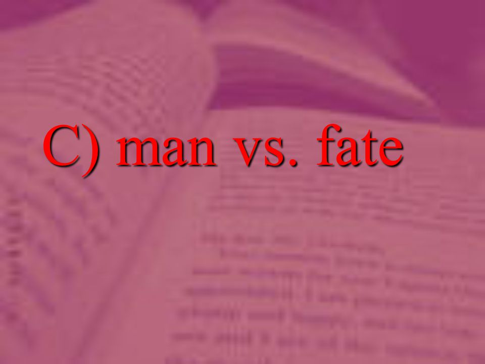 C) man vs. fate
