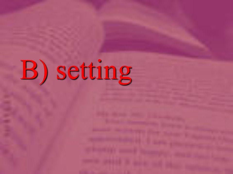 B) setting