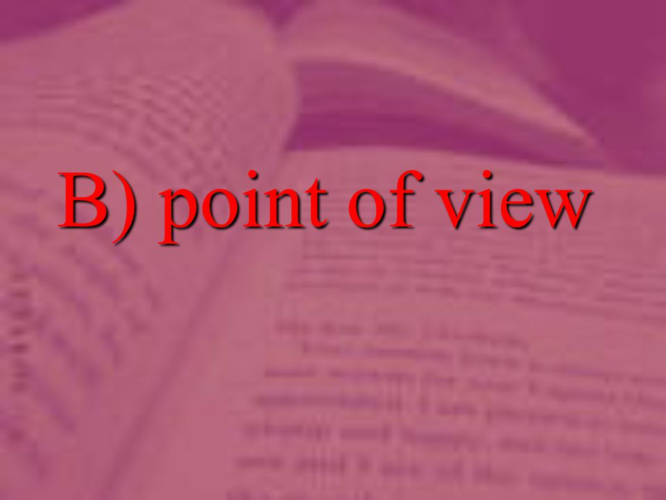 B) point of view