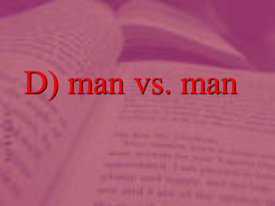 D) man vs. man