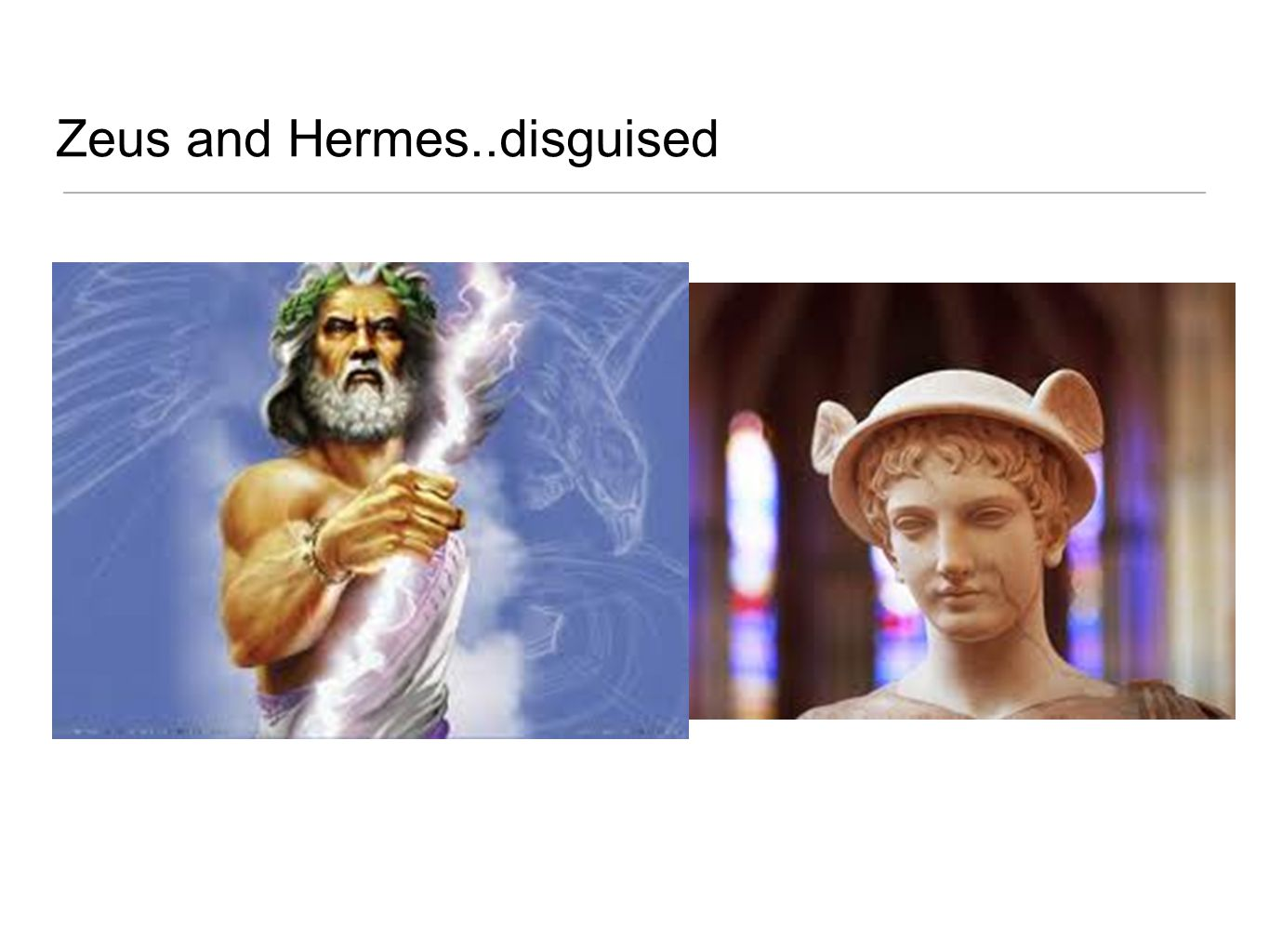 Zeus and Hermes..disguised