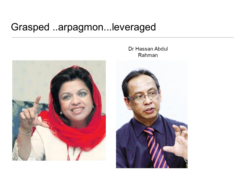 Grasped..arpagmon...leveraged Dr Hassan Abdul Rahman