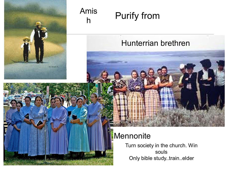 Amis h Mennonite Hunterrian brethren Turn society in the church. Win souls Only bible study..train..elder