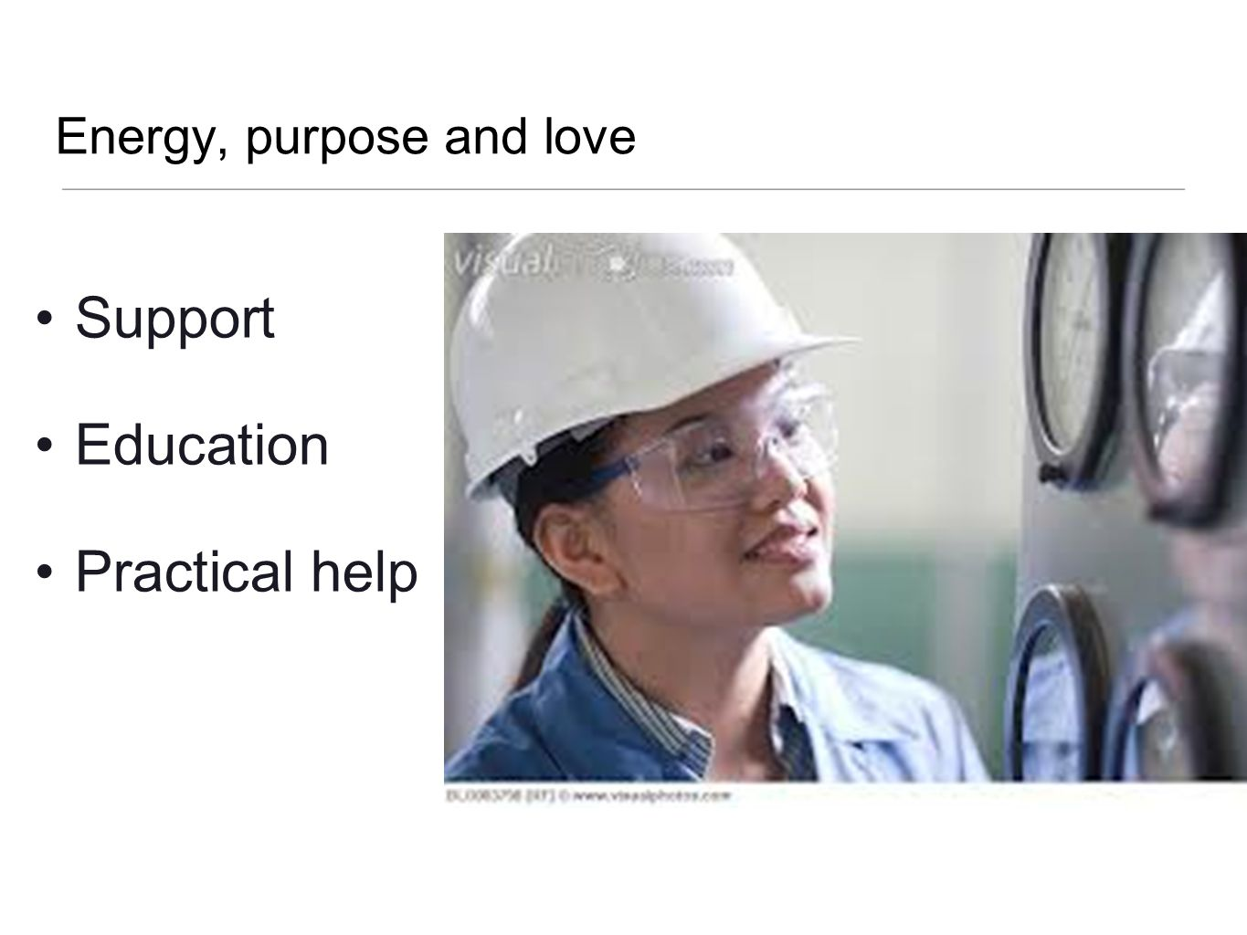 Energy, purpose and love Support Education Practical help