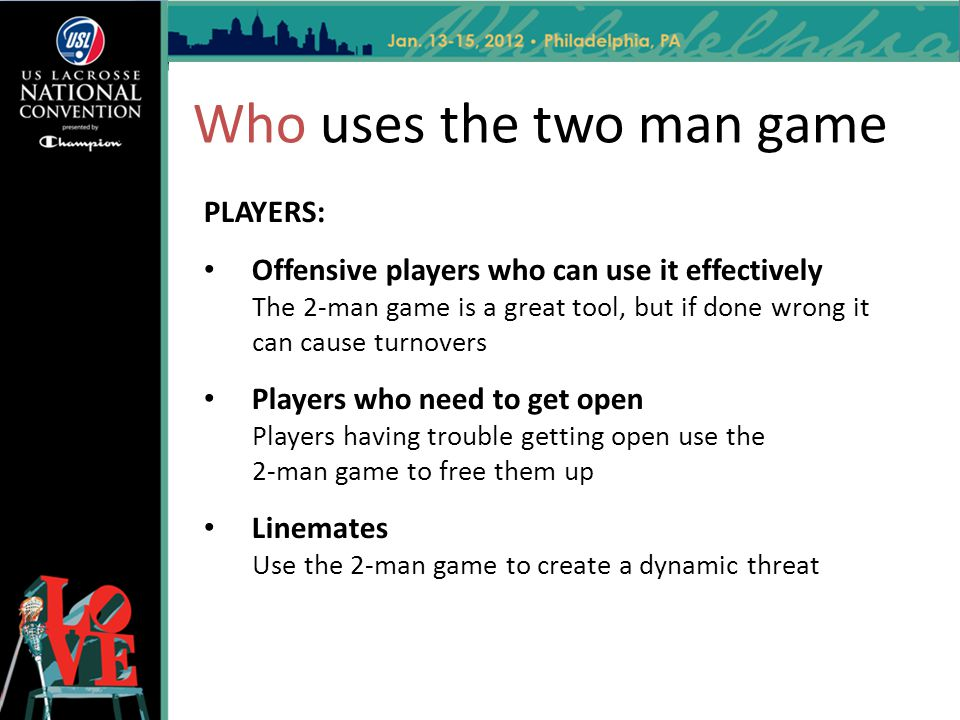 Who uses the two man game PLAYERS: Offensive players who can use it effectively The 2-man game is a great tool, but if done wrong it can cause turnove