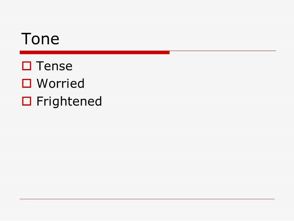 Tone Tense Worried Frightened