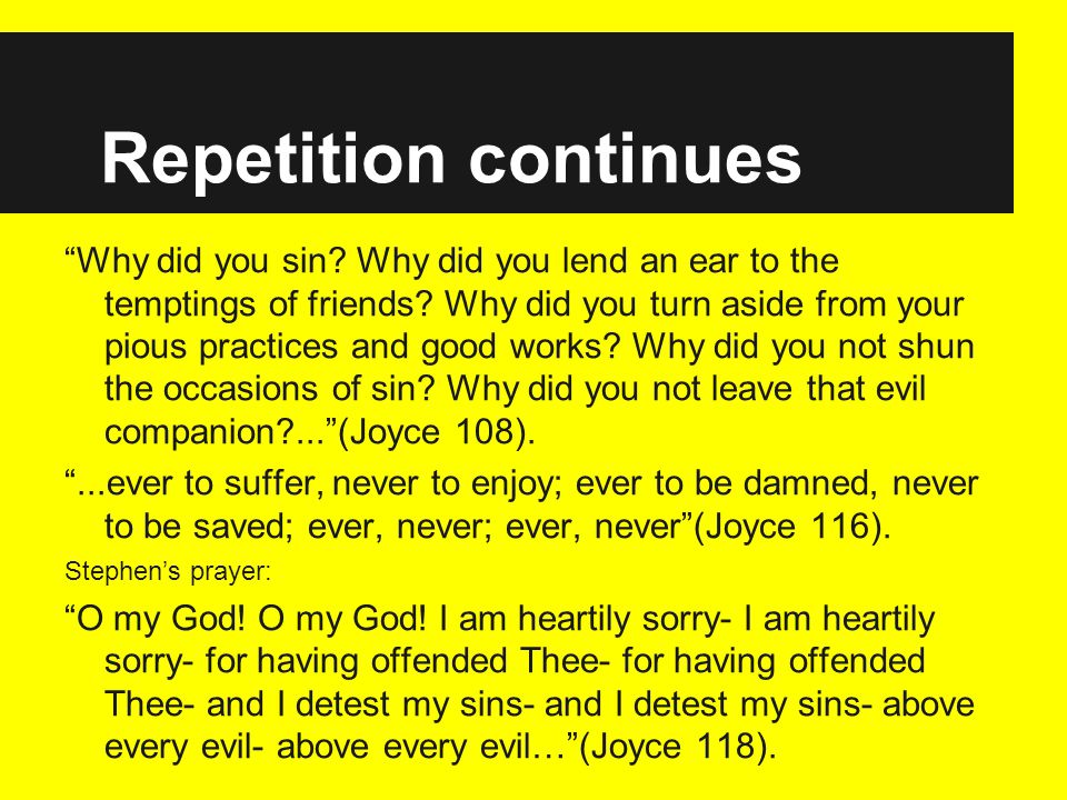 Repetition continues Why did you sin. Why did you lend an ear to the temptings of friends.
