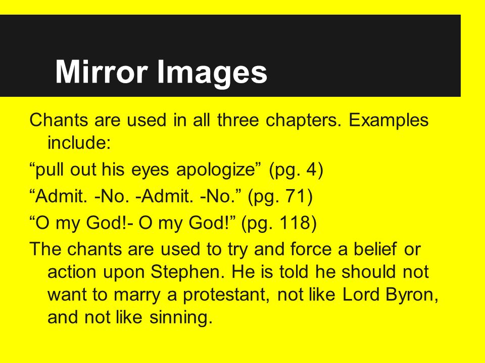 Mirror Images Chants are used in all three chapters.