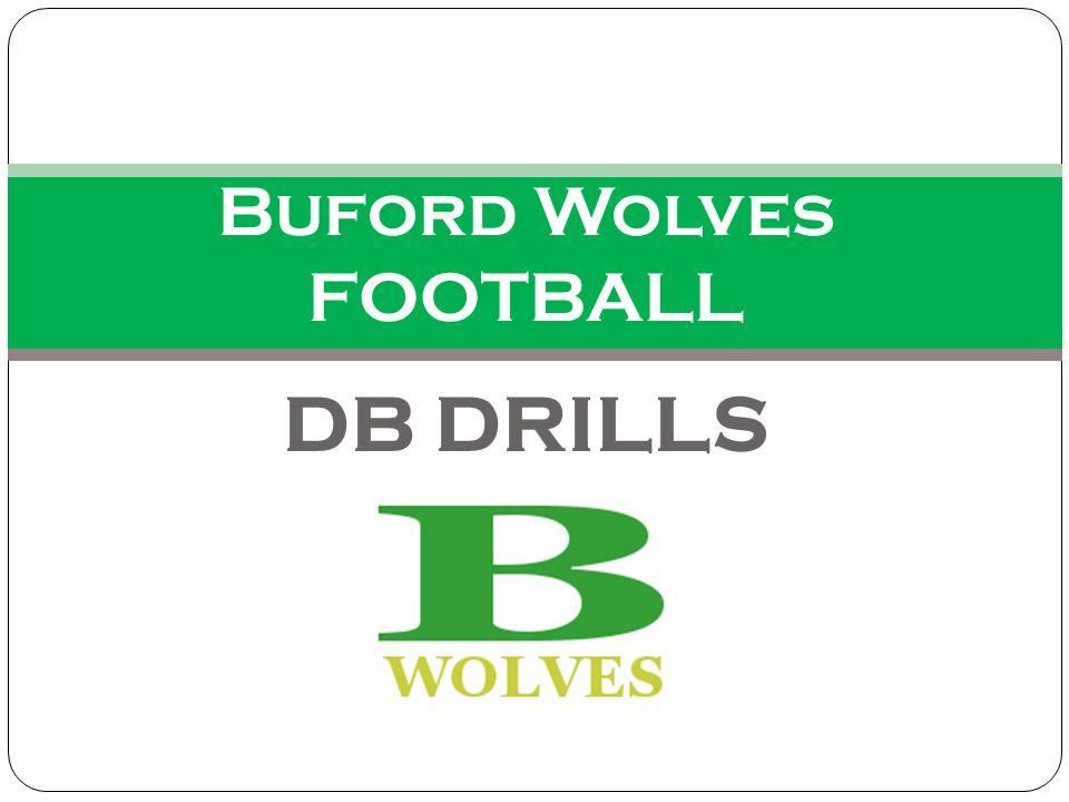 DB DRILLS Buford Wolves FOOTBALL