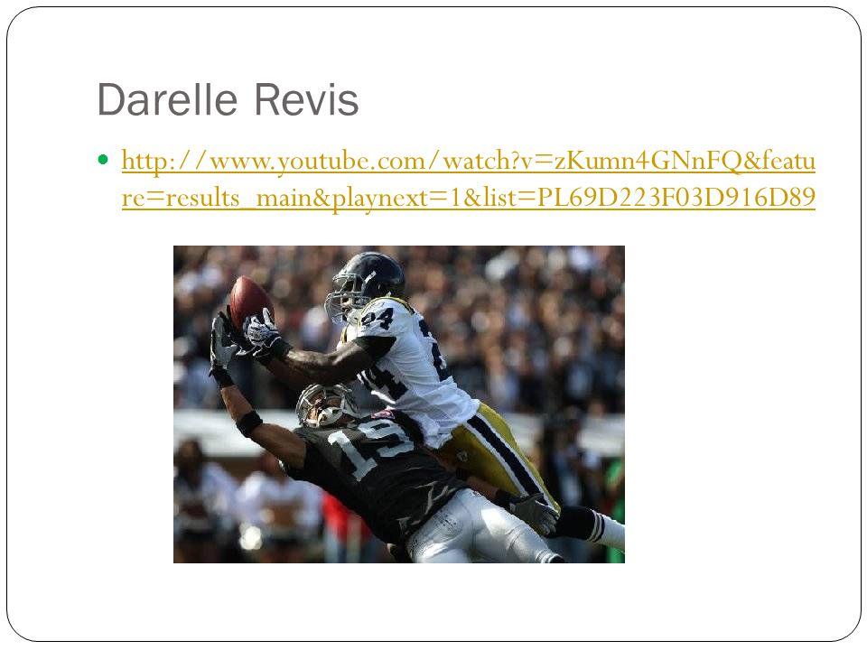 Darelle Revis http://www.youtube.com/watch?v=zKumn4GNnFQ&featu re=results_main&playnext=1&list=PL69D223F03D916D89 http://www.youtube.com/watch?v=zKumn