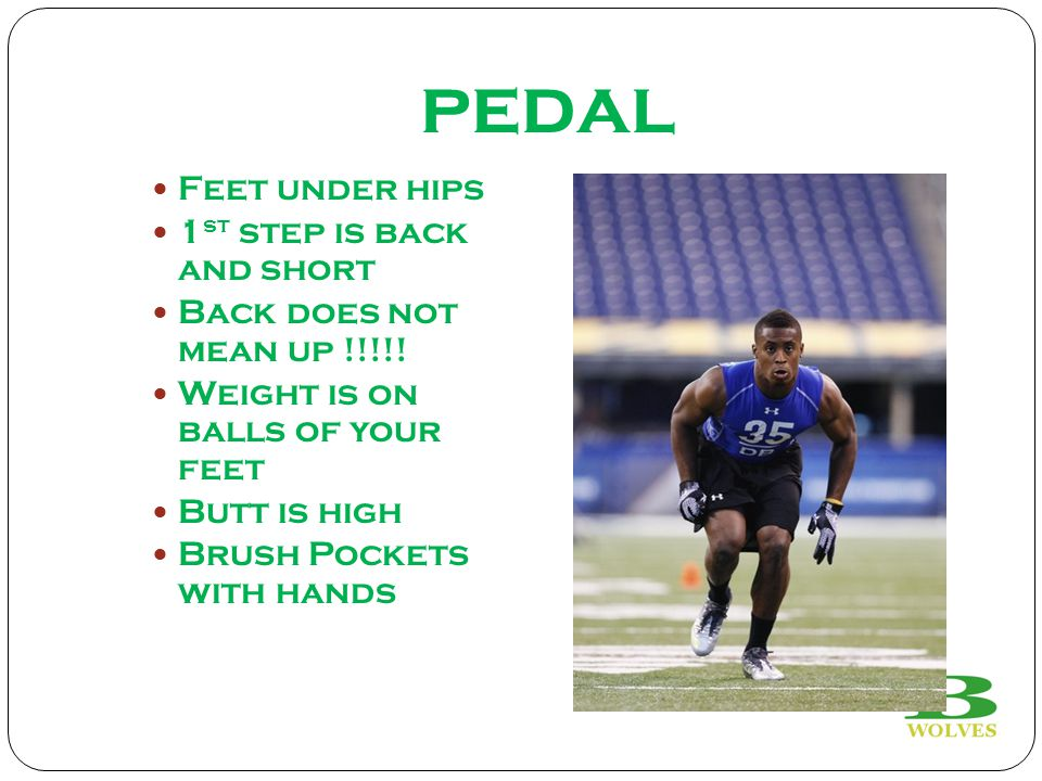 pedal Feet under hips 1 st step is back and short Back does not mean up !!!!.