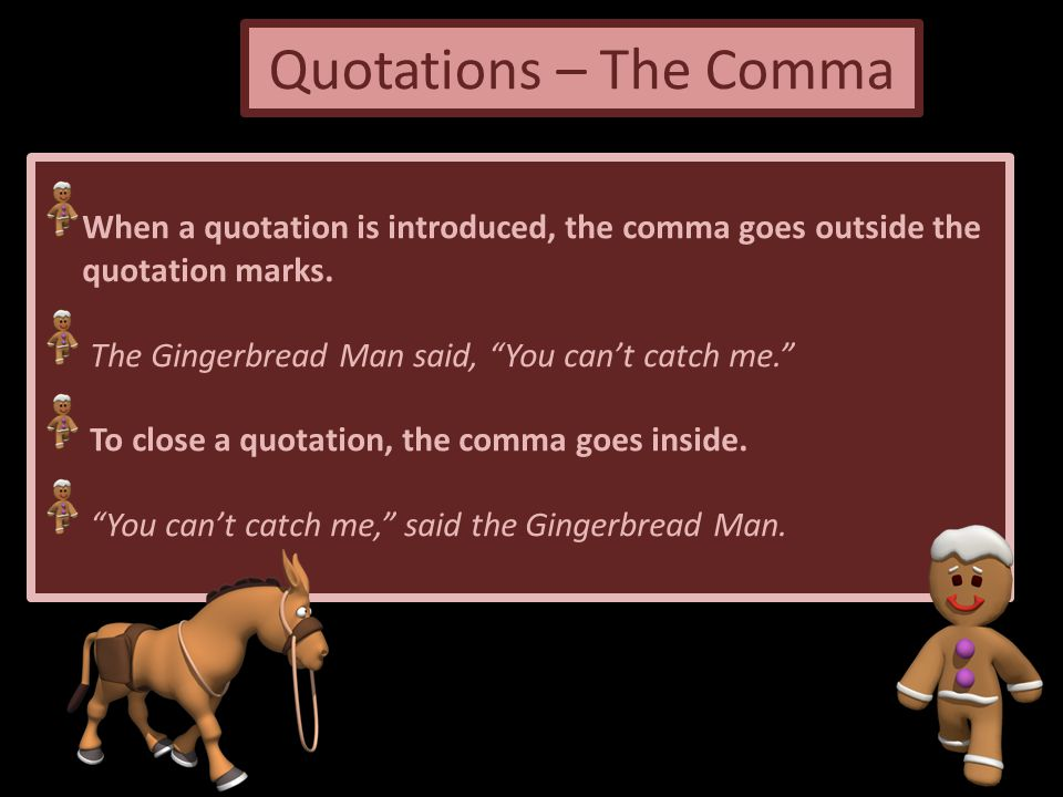 Quotations – The Comma These rules also apply to longer quotations that are split into two.