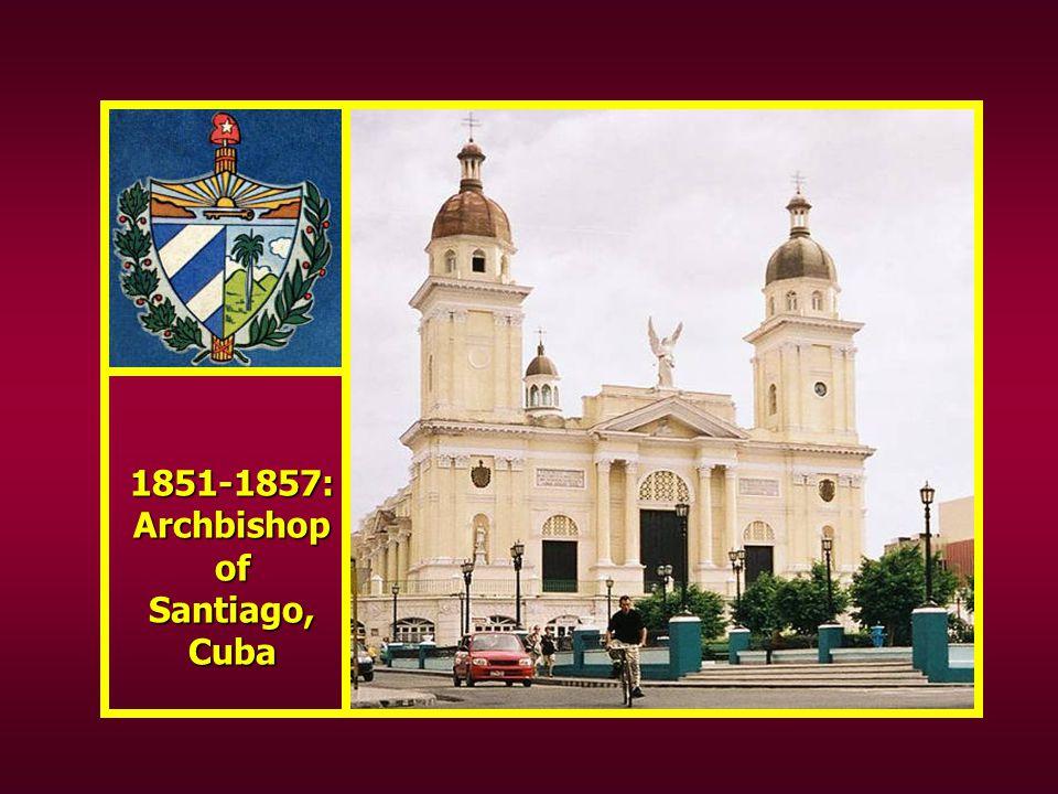 1851-1857: Archbishop of Santiago, Cuba