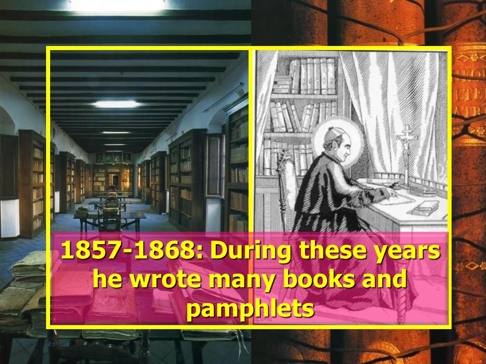 1857-1868: During these years he wrote many books and pamphlets