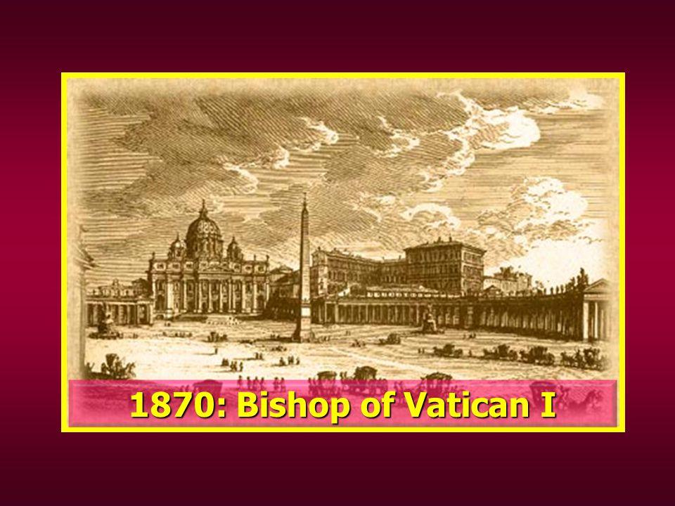 1870: Bishop of Vatican I