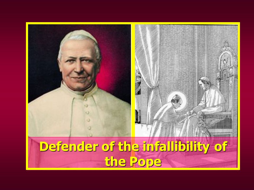 Defender of the infallibility of the Pope
