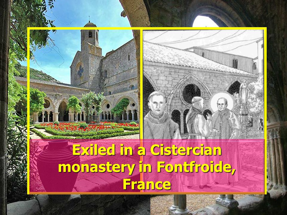 Exiled in a Cistercian monastery in Fontfroide, France
