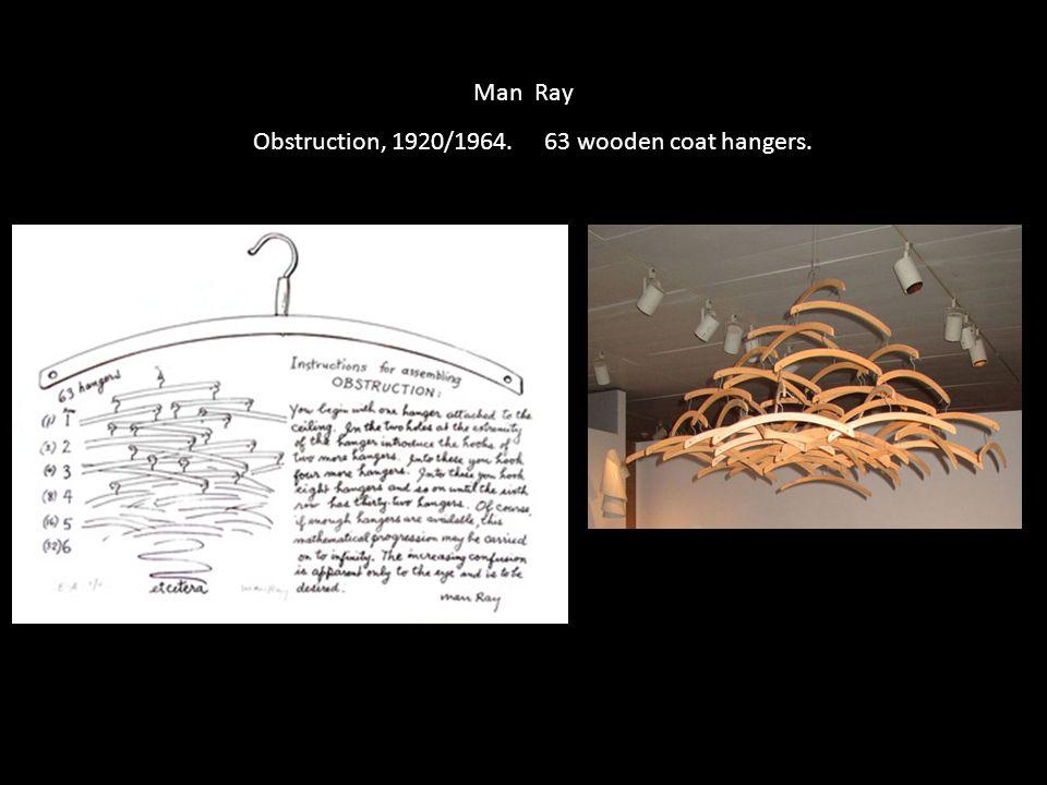 Obstruction, 1920/1964. 63 wooden coat hangers. Man Ray