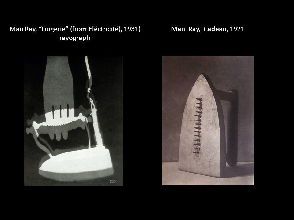 Man Ray, Cadeau, 1921Man Ray, Lingerie (from Eléctricité), 1931) rayograph