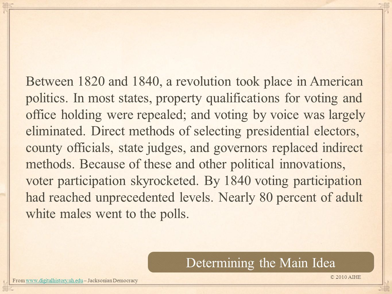 Between 1820 and 1840, a revolution took place in American politics.