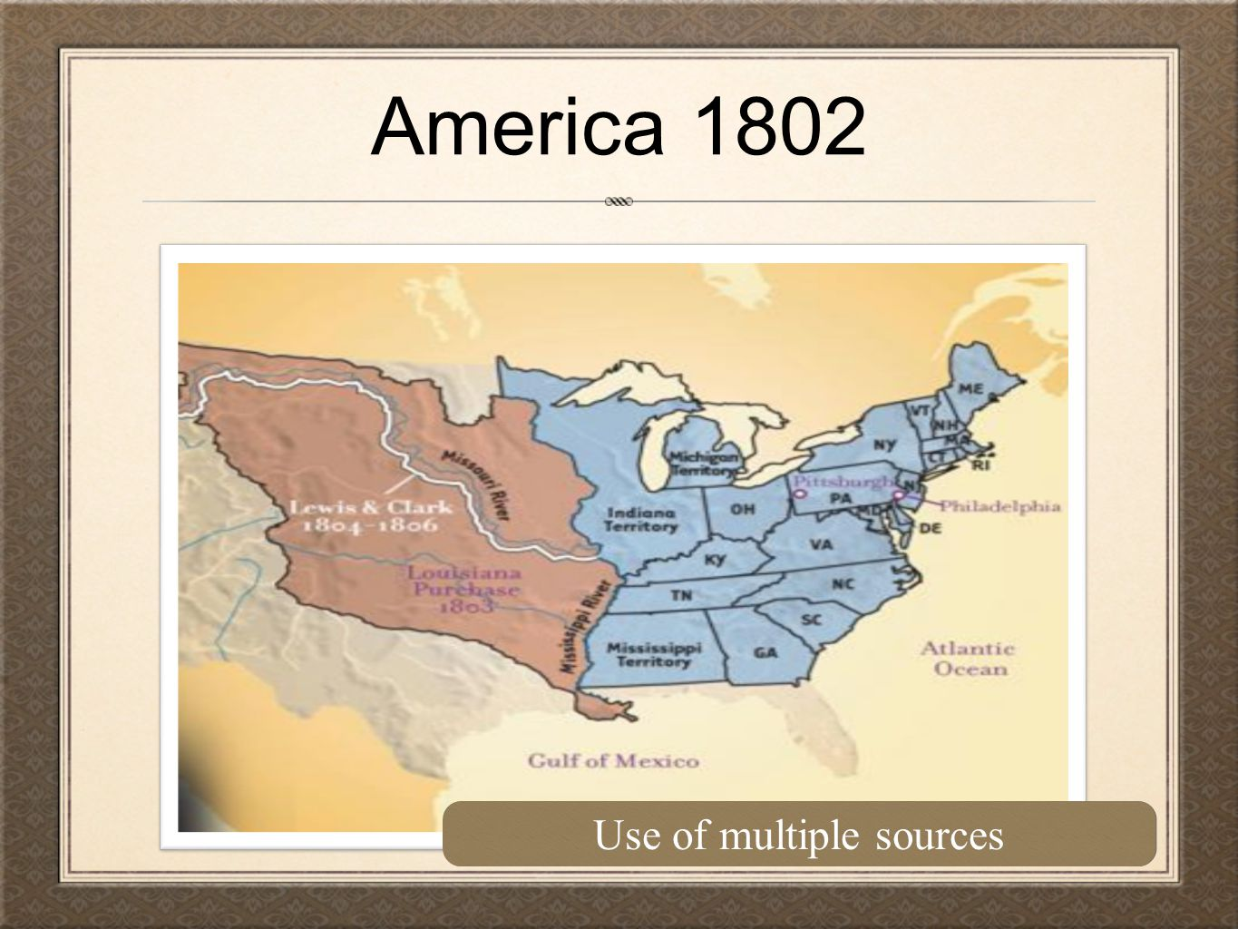 America 1802 Use of multiple sources