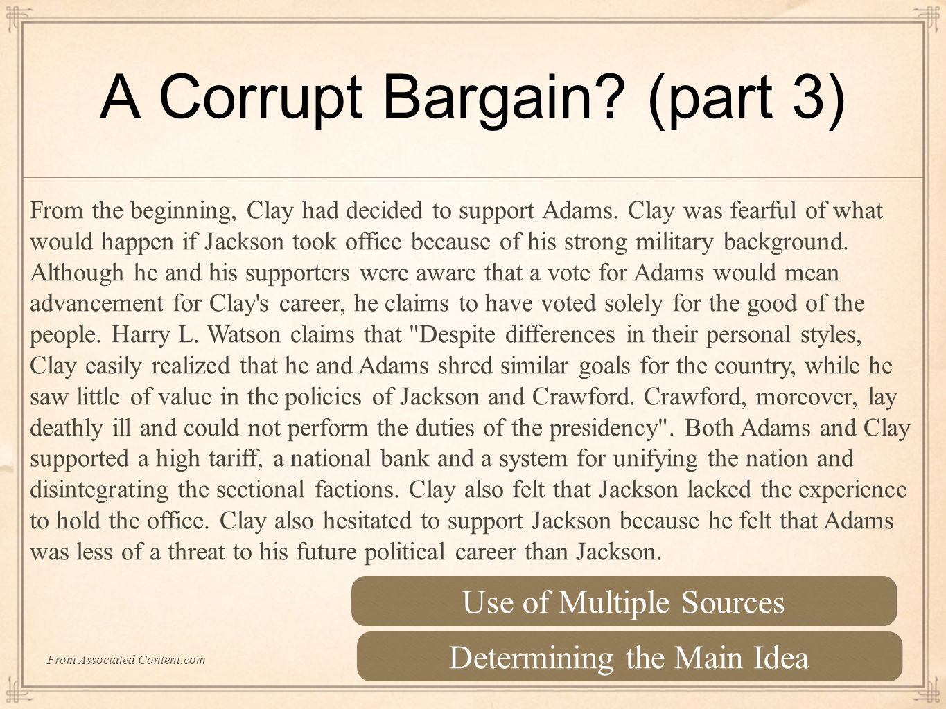 A Corrupt Bargain. (part 3) From the beginning, Clay had decided to support Adams.