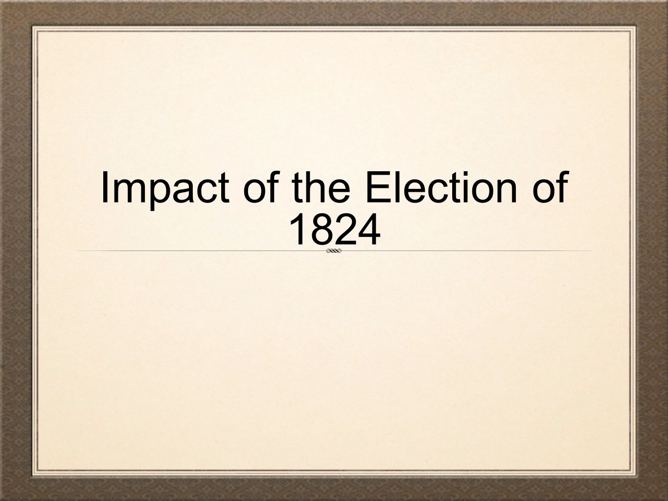 Impact of the Election of 1824