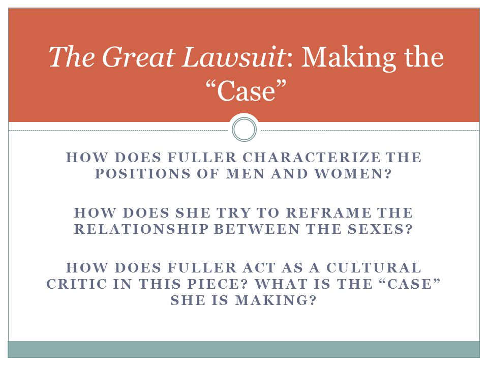 HOW DOES FULLER CHARACTERIZE THE POSITIONS OF MEN AND WOMEN.
