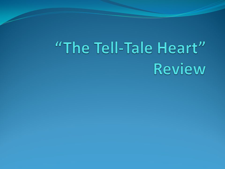 What sort of prediction is the reader most likely to make after reading these opening lines from The Tell-Tale Heart.