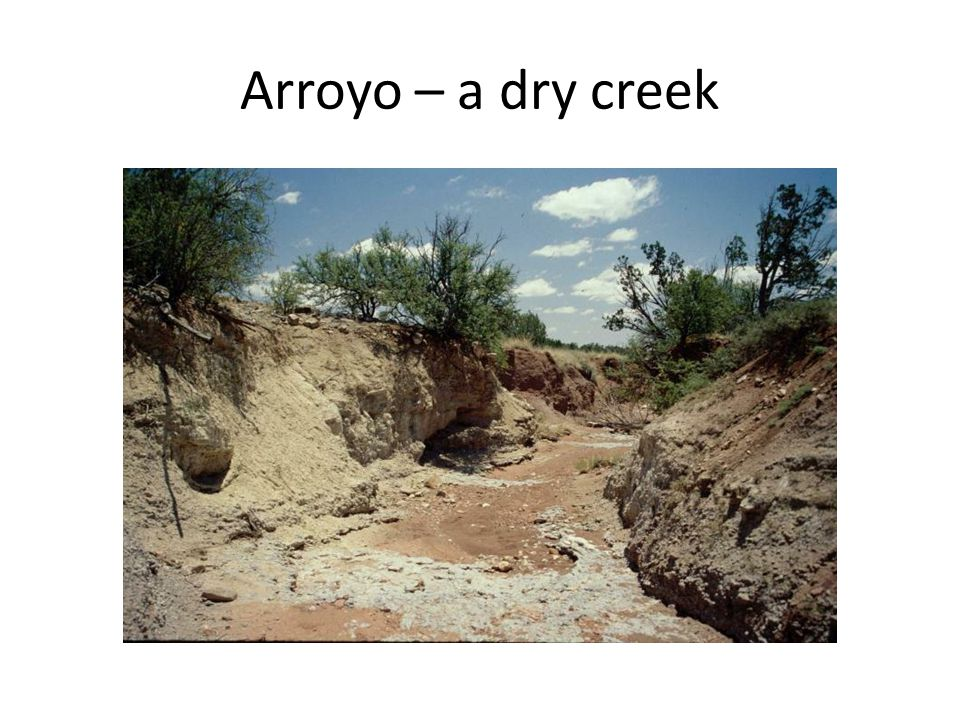 Arroyo – a dry creek