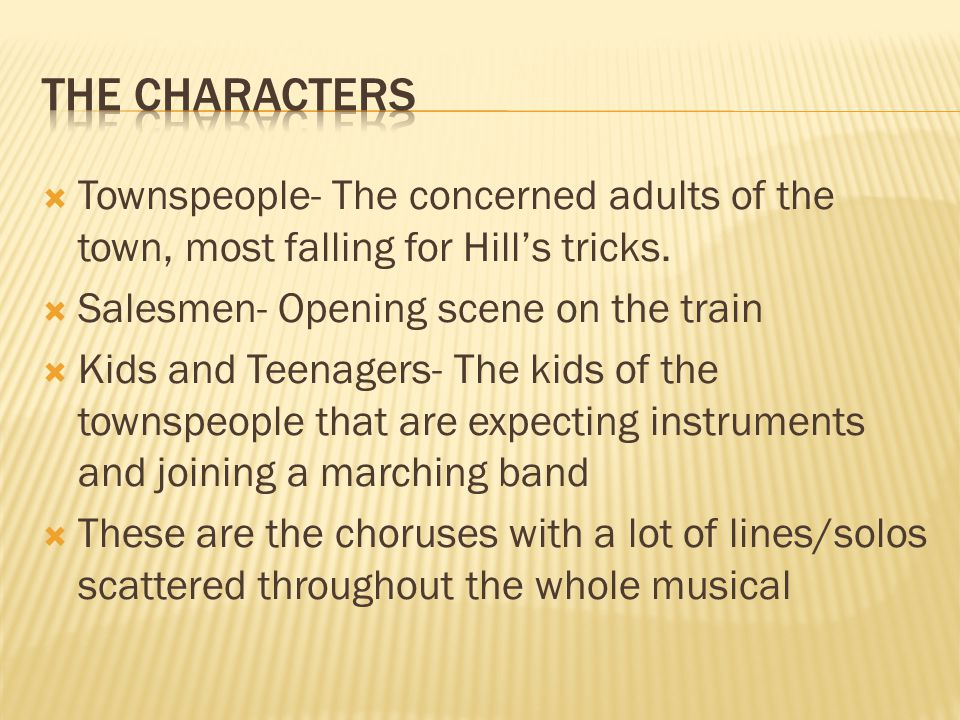 Townspeople- The concerned adults of the town, most falling for Hills tricks.